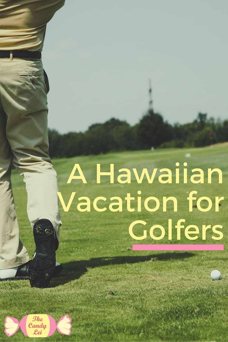 Do you love golf? See where you should spend your Hawaiian vacation.
