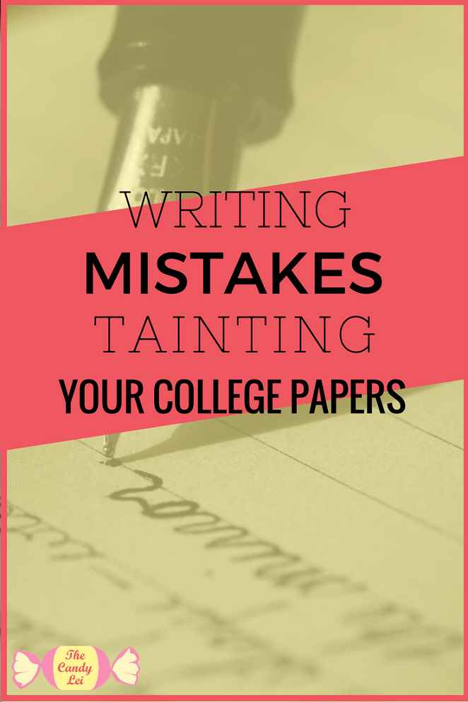 Are you making any of these writing mistakes in your college papers. Impress your professors by improving your writing with these simple tips.
