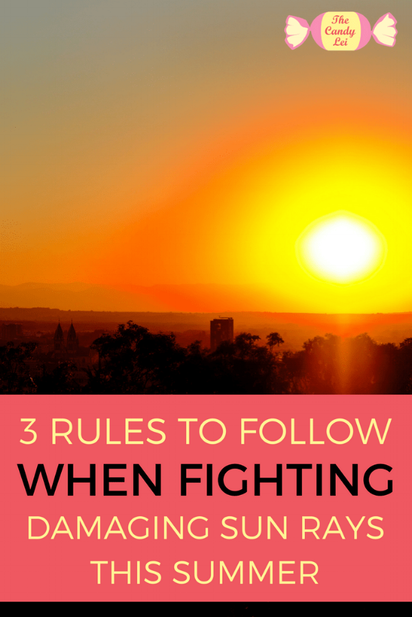 3 Rules To Follow When Fighting Damaging Sun Rays this Summer 1