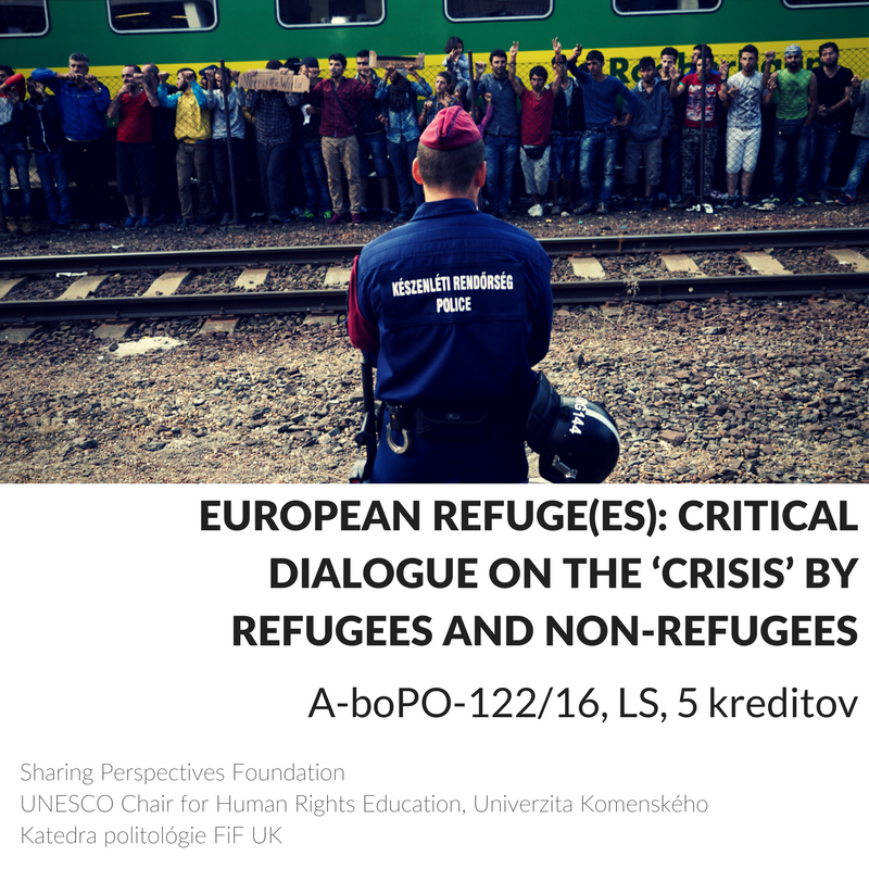Nový kurz v ponuke pre študentov UK na letný semester v spolupráci s  UNESCO Chair for Human Rights Education  a  Sharing Perspectives Foundation , viac info o zápise na  http://www.politologiauk.sk/refugees
