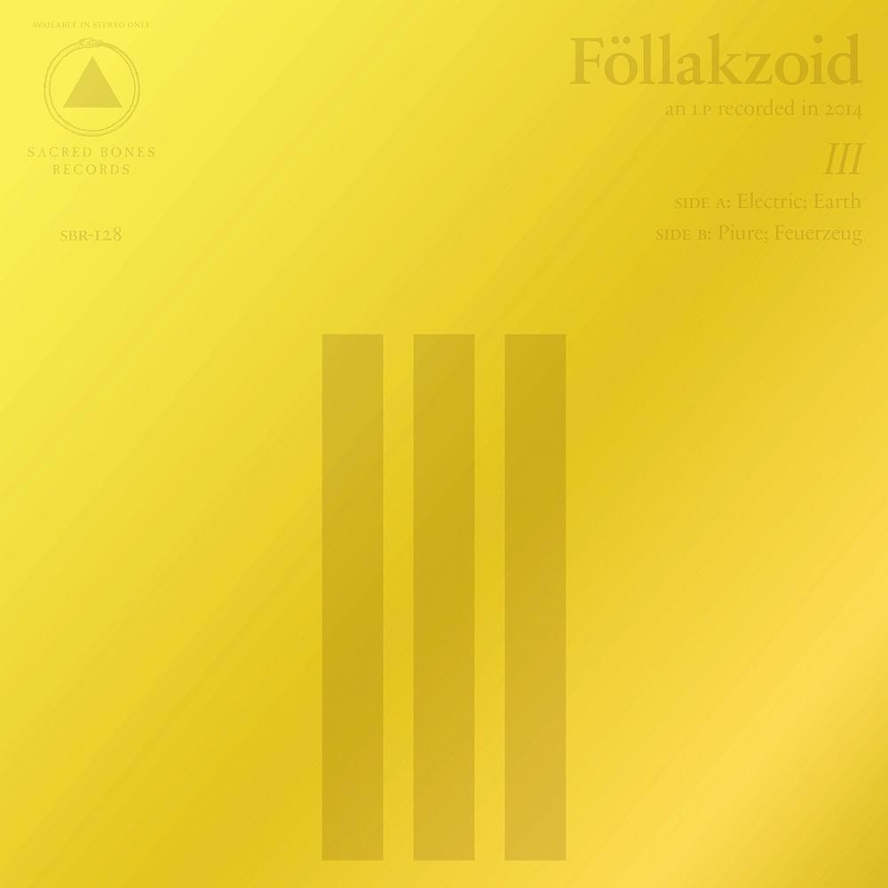 FÖLLAKZOID - III (SACRED BONES RECORDS)