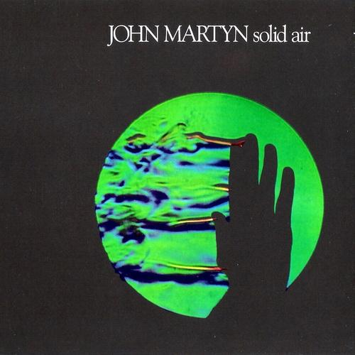 JOHN MARTYN - SOLID AIR (ISLAND RECORDS, 1973)