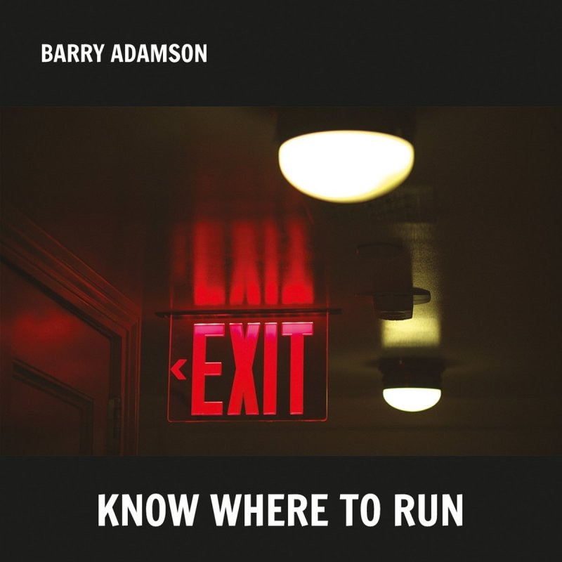 BARRY ADAMSON - KNOW WHERE TO RUN (CENTRAL CONTROL RECORDINGS, 2016)
