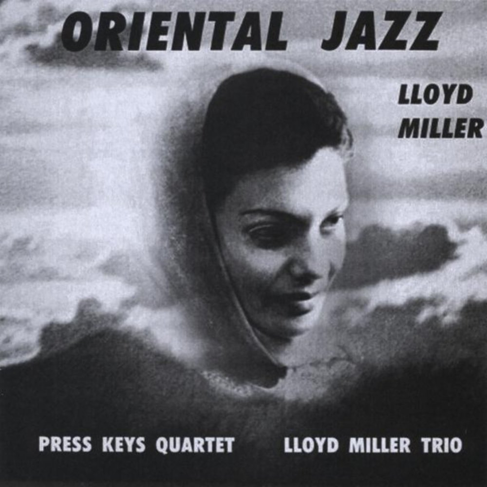 LLOYD MILLER - ORIENTAL JAZZ (EAST-WEST RECORDS, 1968)