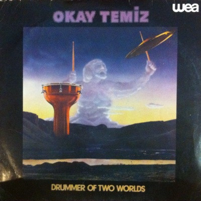 OKAY TEMIZ - DRUMMER OF TWO WORLDS (WEA, 1980)