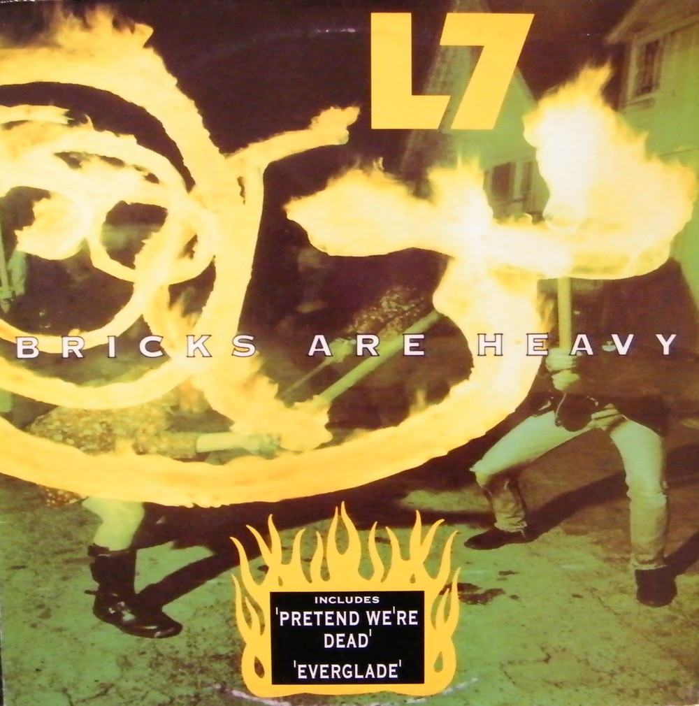 L7 - BRICKS ARE HEAVY (SLASH, 1992)