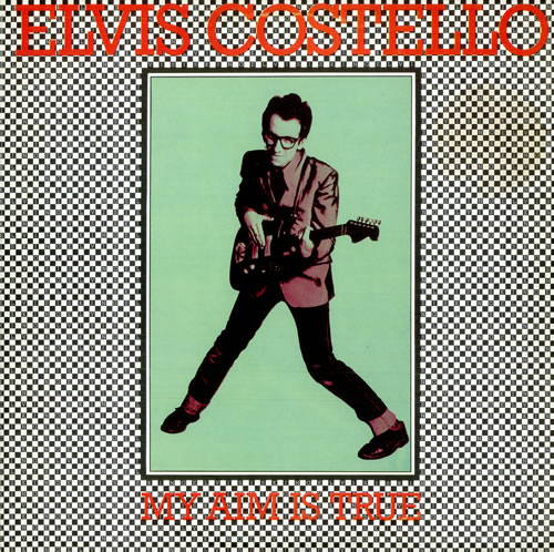 ELVIS COSTELLO - MY AIM IS TRUE (STIFF, 1977)