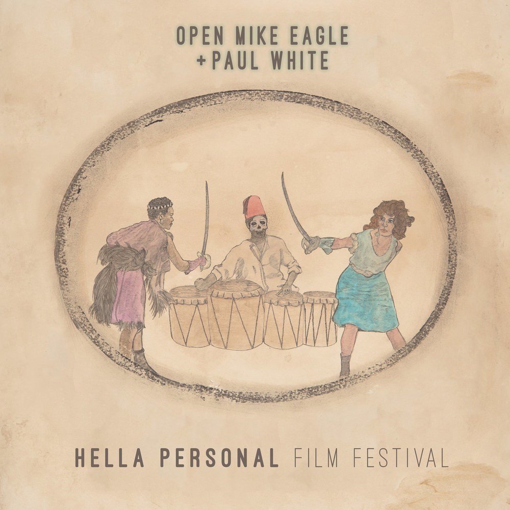 OPEN MIKE EAGLE & PAUL WHITE - HELLA PERSONAL FILM FESTIVAL (WICHITA SONGS/DOMINO , 2016)
