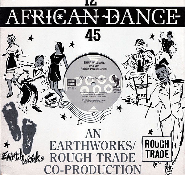 SHINA WILLIAMS & HIS AFRICAN PERCUSSIONISTS - AGBOJU LOGUN (EARTH WORKS // ROUGH TRADE, 1984)