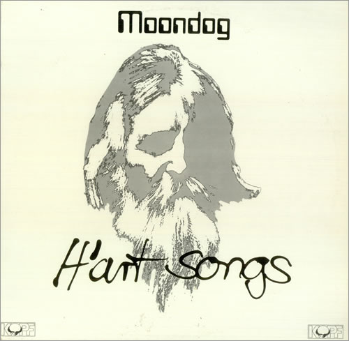 MOONDOG - H'ART SONGS (KOPF RECORDS, 1978)