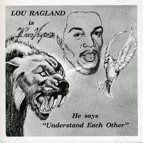 LOU RAGLAND - UNDERSTAND EACH OTHER: LOU RAGLAND IS THE CONVEYOR (SMH RECORDS, 1977)