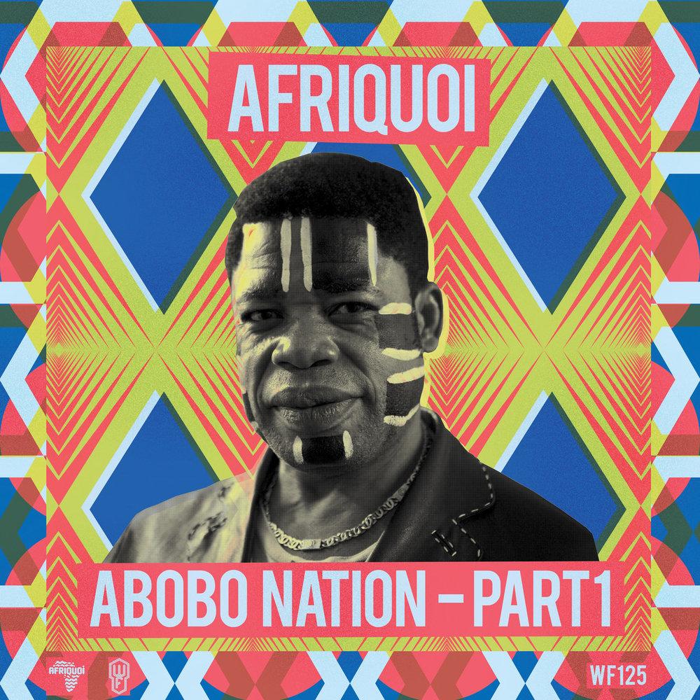 AFRIQUOI - ABOBO NATION PART 1 (WORMFOOD RECORDS, 2016)