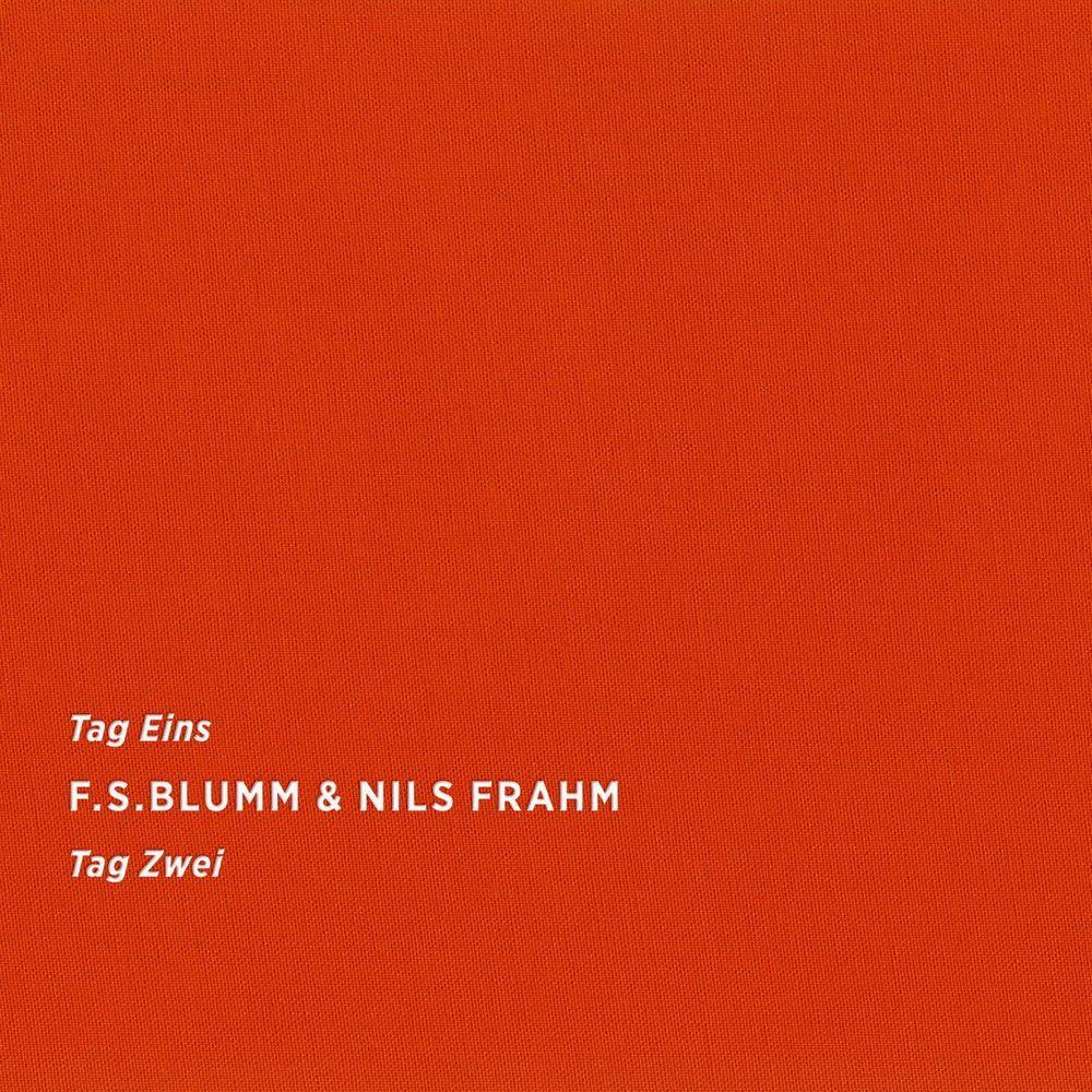 NILS FRAHM & F.S. BLUMM - TAG EINS TAG ZWEI (SONIC PIECES, 2016)