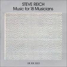 STEVE REICH - MUSIC FOR 18 MUSICIANS (ECM, 1973)