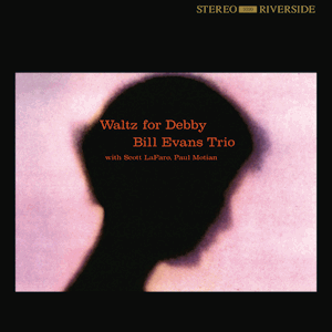 BILL EVANS TRIO - WALTZ FOR DEBBY (RIVERSIDE RECORDS, 1962)