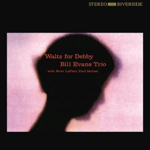 BILL EVANS TRIO - WALTZ FOR DEBBY (RIVERSIDE RECORDS, 1962)