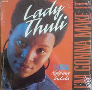 LADY THULI I'M GONNA MAKE IT (ON RECORD, 1989)