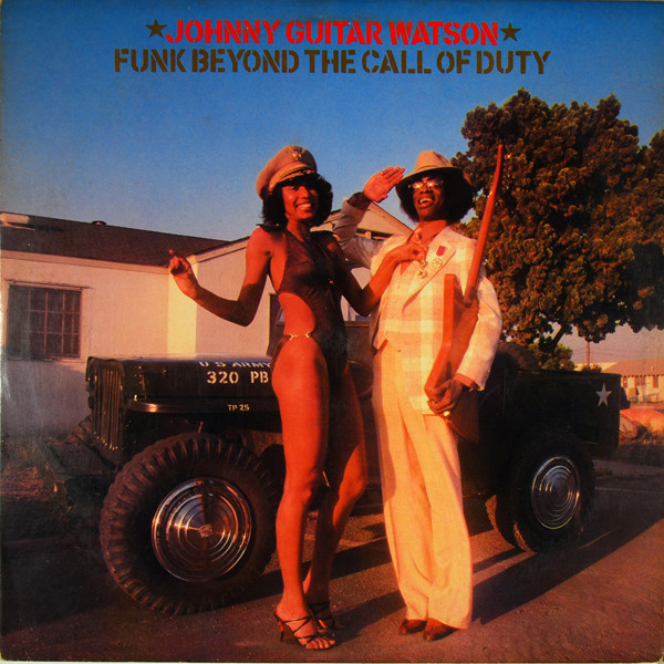 JOHNNY GUITAR WATSON ‎– FUNK BEYOND THE CALL OF DUTY (DJM RECORDS, 1977)