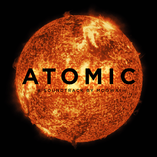 MOGWAI - ATOMIC (ROCK ACTION, 2016)