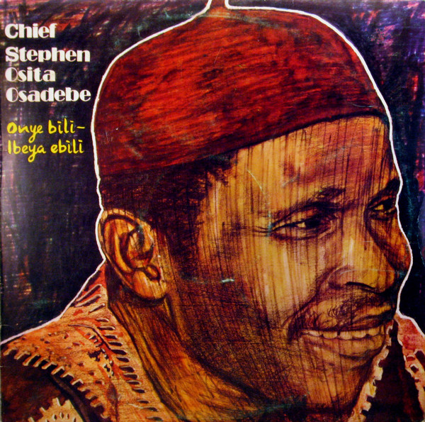 CHIEF STEPHEN OSITA OSADEBE & HIS NIGERIA SOUND MAKERS INTERNATIONAL - IBEYA EBILI (POLYDOR, 1981)