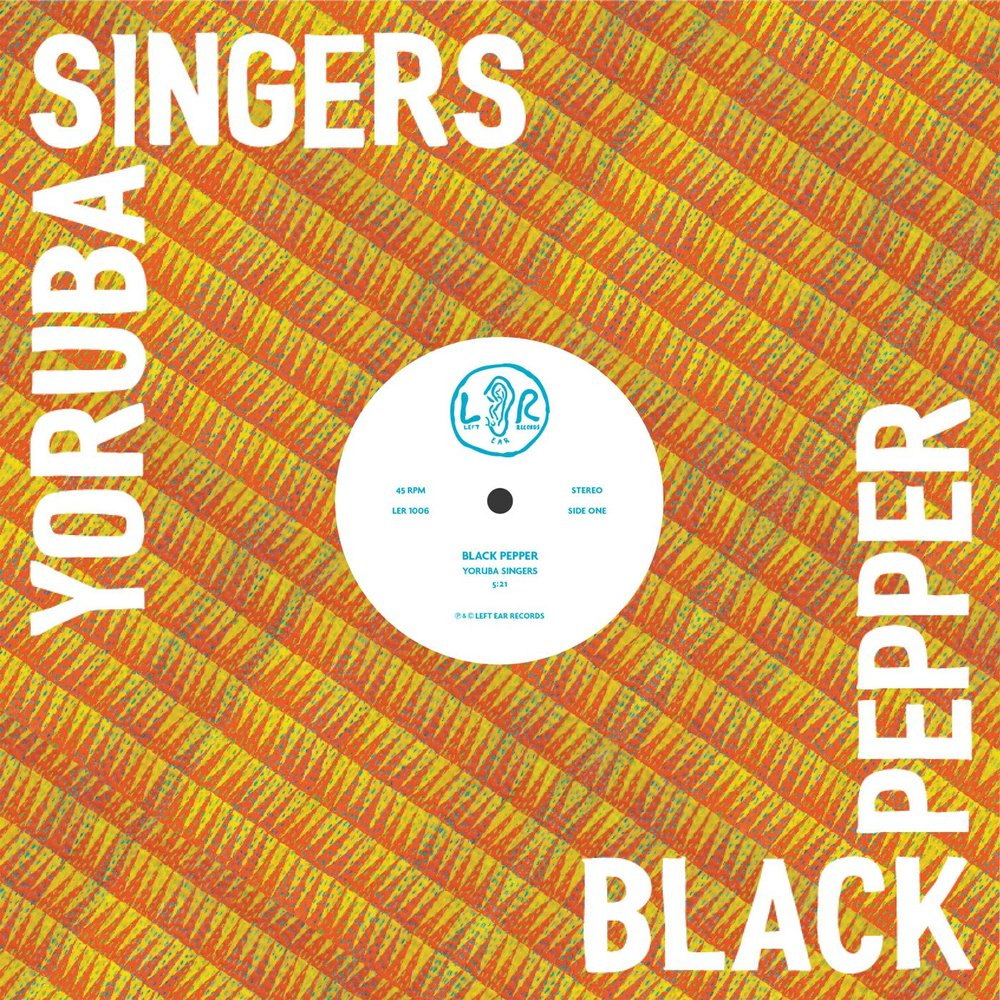 YORUBA SINGERS - BLACK PEPPER (LEFT EAR RECORDS, 2016)