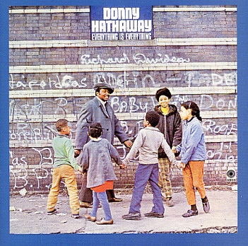 DONNY HATHAWAY - EVERYTHING IS EVERYTHING (ATCO, 1970)
