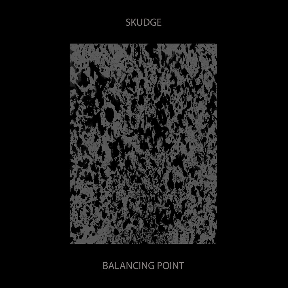 SKUDGE - BALANCING POINT (SKUDGE RECORDS, 2016)