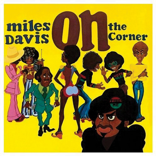 MILES DAVIS - ON THE CORNER (COLUMBIA STUDIO, 1972)