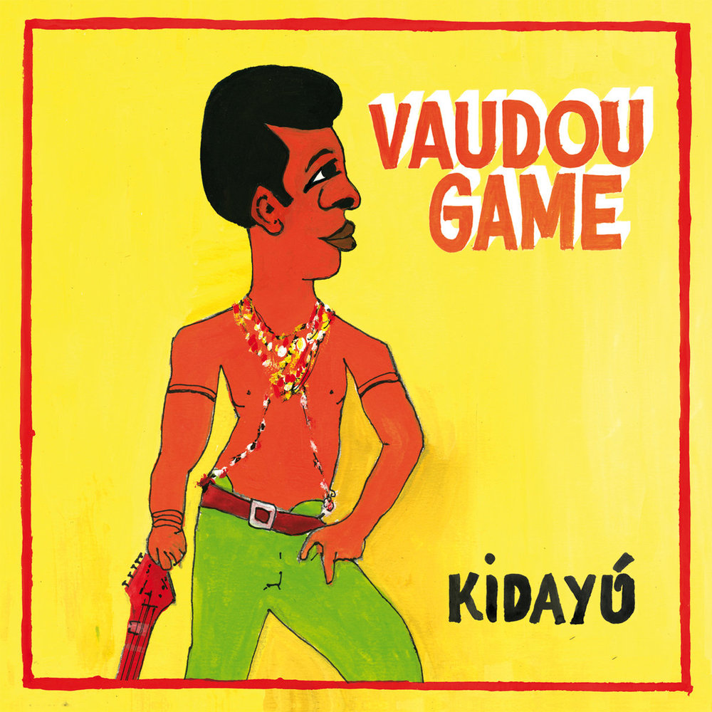 VAUDOU GAME - KIDAYU (HOT CASA, 2016)