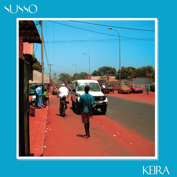 SUSSO - KEIRA (SOUNDWAY RECORDS, 2016)