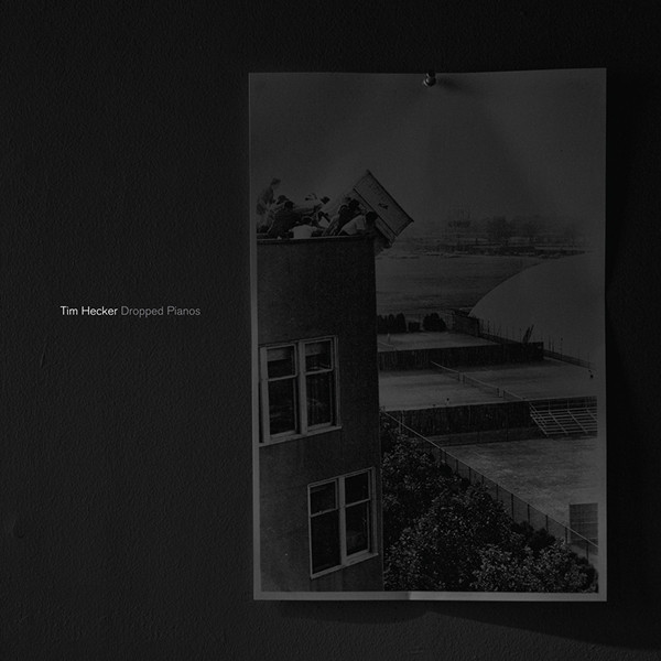 TIM HECKER - DROPPED PIANOS (KRANKY, 2011)