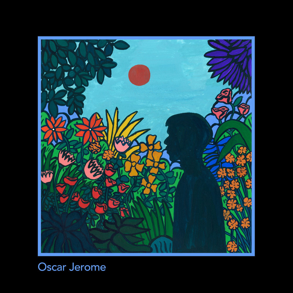 OSCAR JEROME - OSCAR JEROME EP (SELF-RELEASED, 2016)