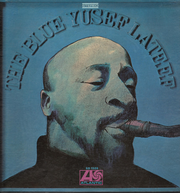 YUSEF LATEEF - THE BLUE YUSEF LATEEF (ATLANTIC, 1968)
