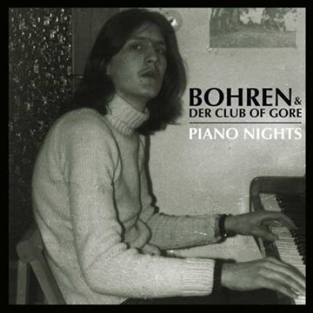 BOHREN & DER CLUB OF GORE - PIANO NIGHTS (PIAS RECORDINGS, 2014)