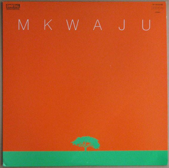 MKWAJU ENSEMBLE - MKWAJU (BETTER DAYS, 1981)