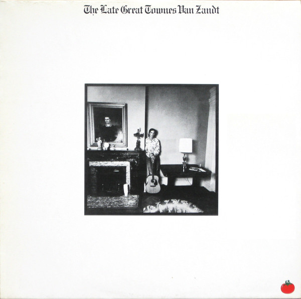 TOWNES VAN ZANDT - THE LATE GREAT TOWNES VAN ZANDT (POPPY, 1972)