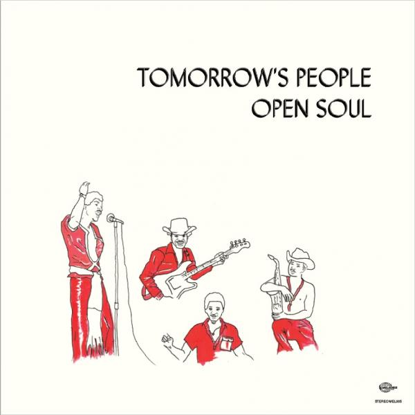 TOMORROW'S PEOPLE ‎– OPEN SOUL (MELODIES INTERNATIONAL, 2017)