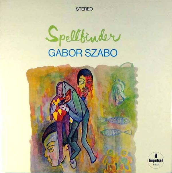GABOR SZABO - SPELLBINDER (IMPULSE!, 1966)