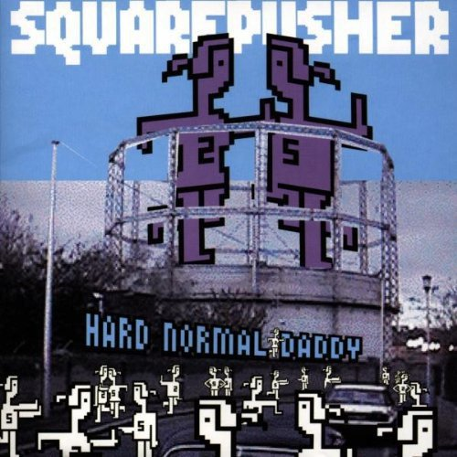 SQUAREPUSHER - HARD NORMAL DADDY (WARP, 1997)