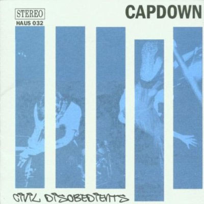 CAPDOWN ‎– CIVIL DISOBEDIENTS (PETER BOWER RECORDS, 2000)
