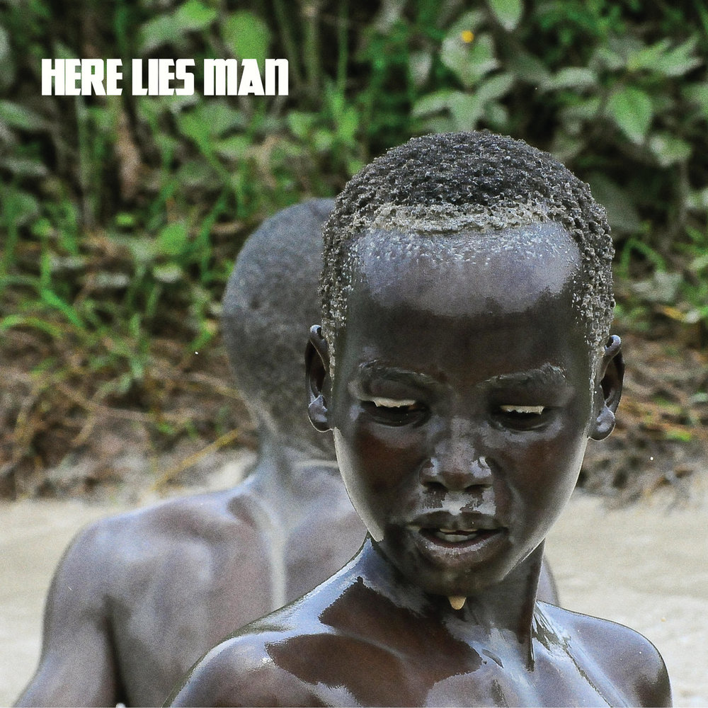 HERE LIES MAN - HERE LIES MAN (RIDINGEASY RECORDS, 2017)