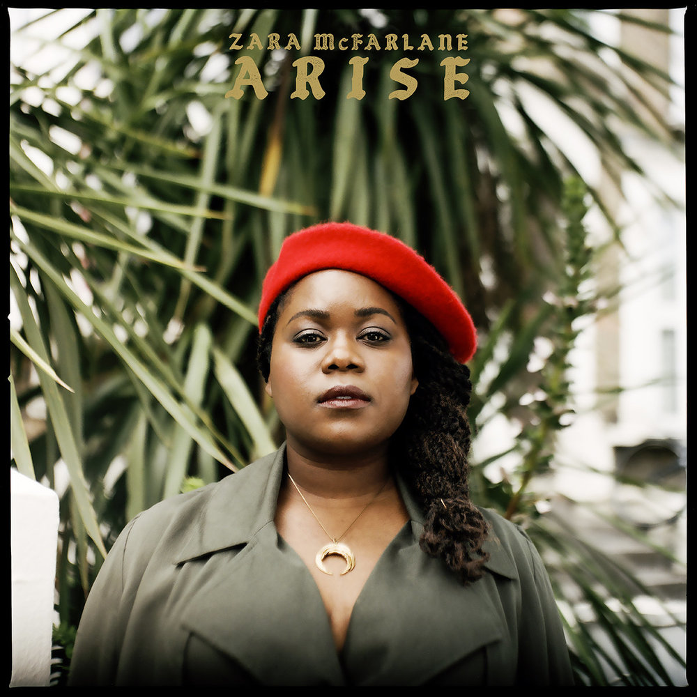 ZARA MCFARLANE - ARISE (BROWNSWOOD RECORDINGS, 2017)