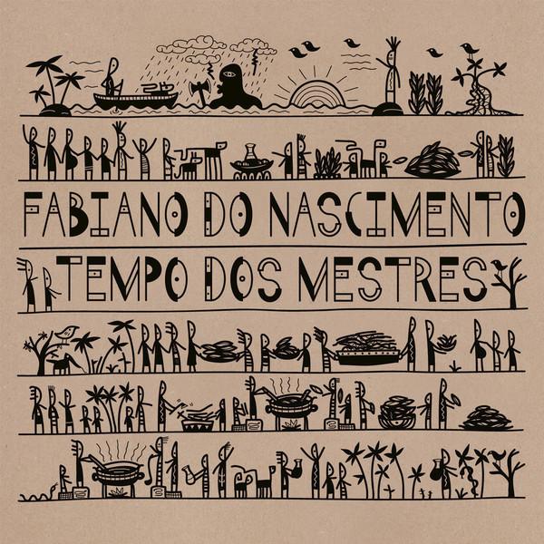 FABIANO DO NASCIMENTO - TEMPO DOS MESTRES (NOW-AGAIN, 2017)