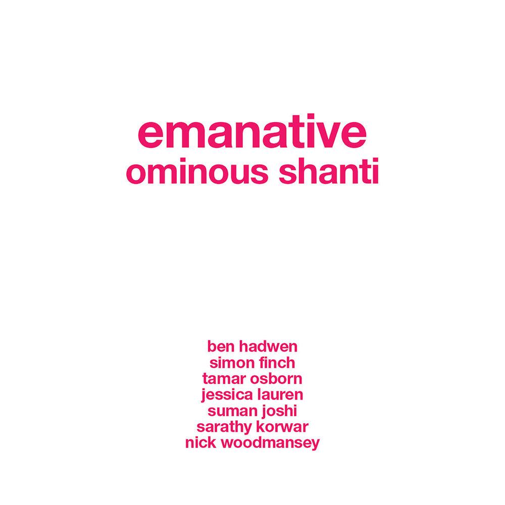 EMANATIVE - OMINOUS SHANTI (SELF-RELEASED, 2017)