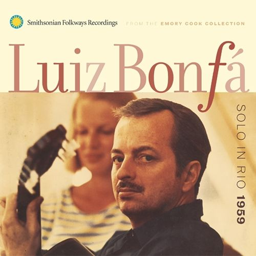 LUIZ BONFÁ - SOLO IN RIO 1959 (SMITHSONIAN FOLKWAYS, 1959)