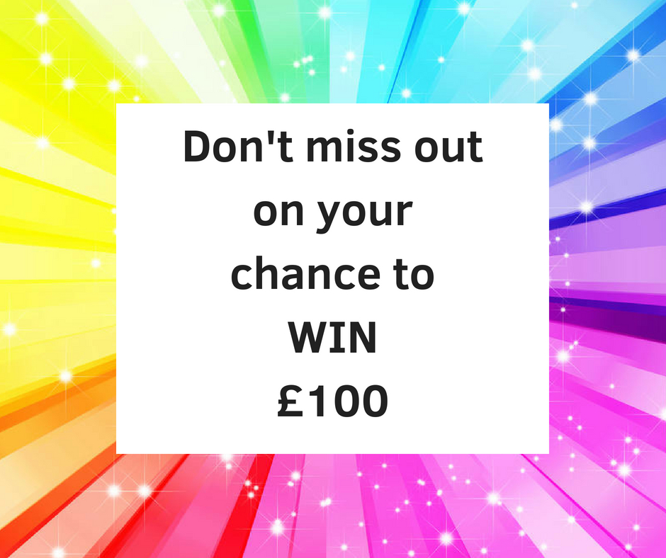 Don't miss out on your chance to WIN £100.jpg