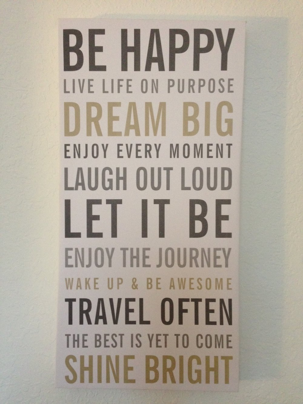 I have this hanging over my computer as a constant reminder of my journey