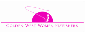 Golden West Women Flyfishers