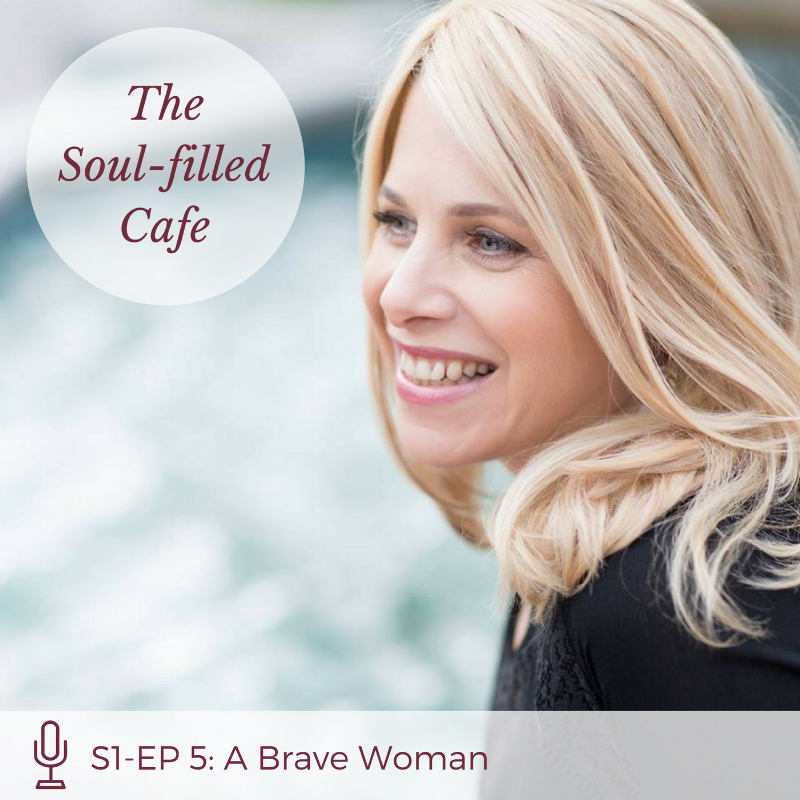 The Soul-filled Cafe - A Brave Woman with Karen Schachter.png