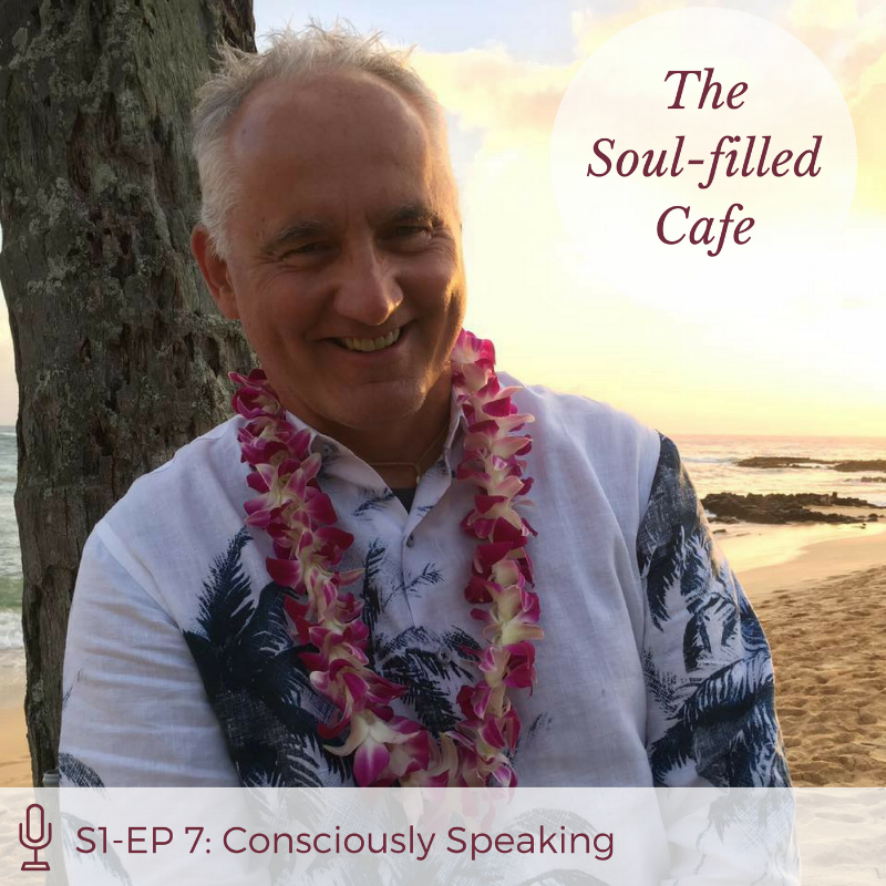 Soul-filled Cafe Consciously Speaking with Michael Neeley